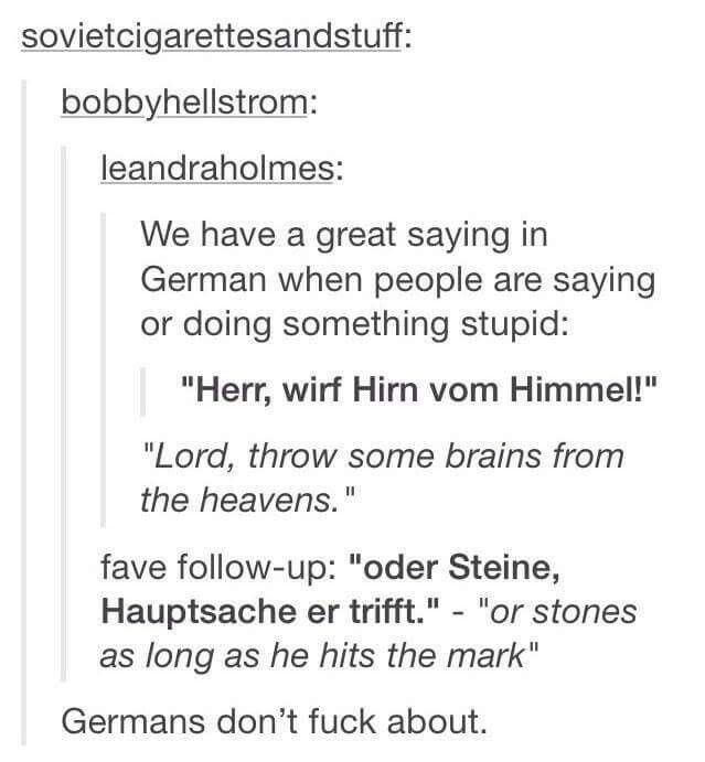 Tbh I'm German and I've never heard of anything like that