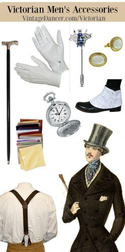 Victorian Men's Accessories: gloves, cane, spats, pocket watch, pocket squar...
