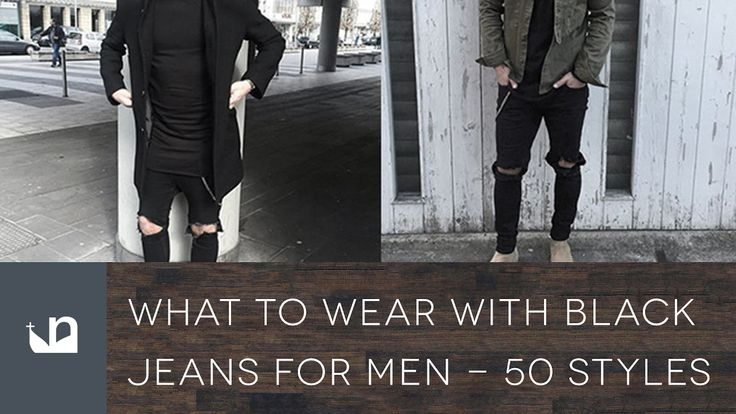 What To Wear With Black Jeans For Men - 50 Styles #black #jeans #styles
