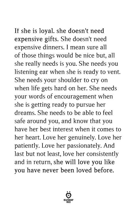 If She Is Loyal. She Doesn't Need Expensive Gifts. She Doesn't Need Expensive Dinners
