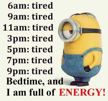 So tired...