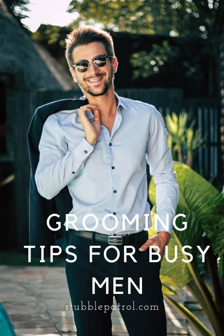 Men's personal care tips - 5 Health and Grooming Tips for Busy Working Men - Stu...