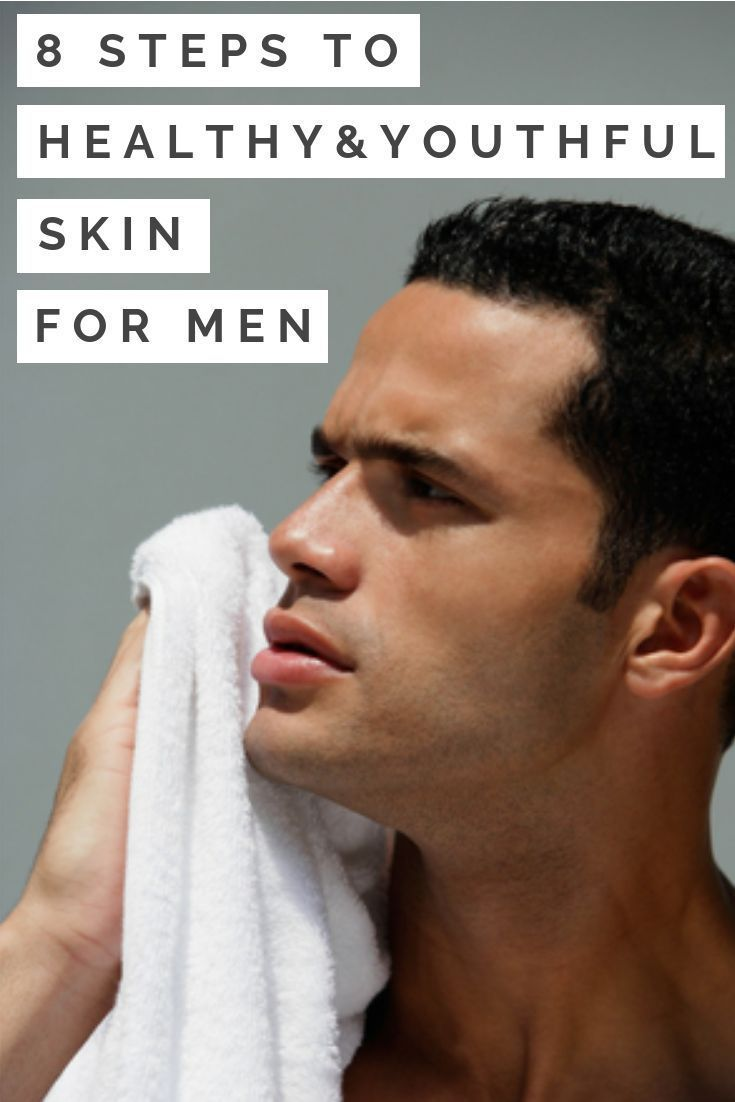 8 Basic Steps To Healthy & Youthful Skin For Men