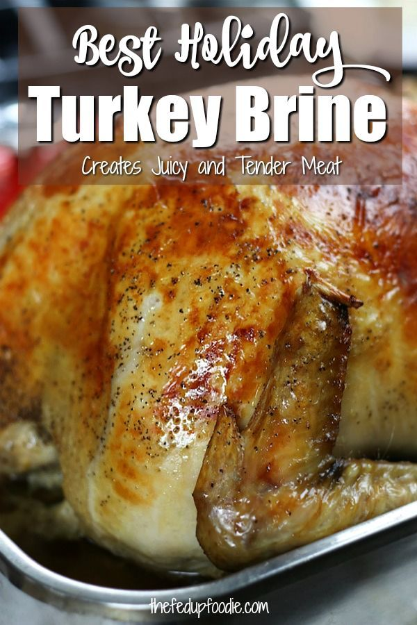 How To Make The Best Turkey Brine For a Moist and Flavorful Turkey